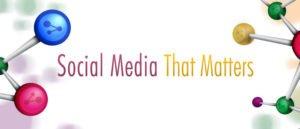 Social Media that Matters